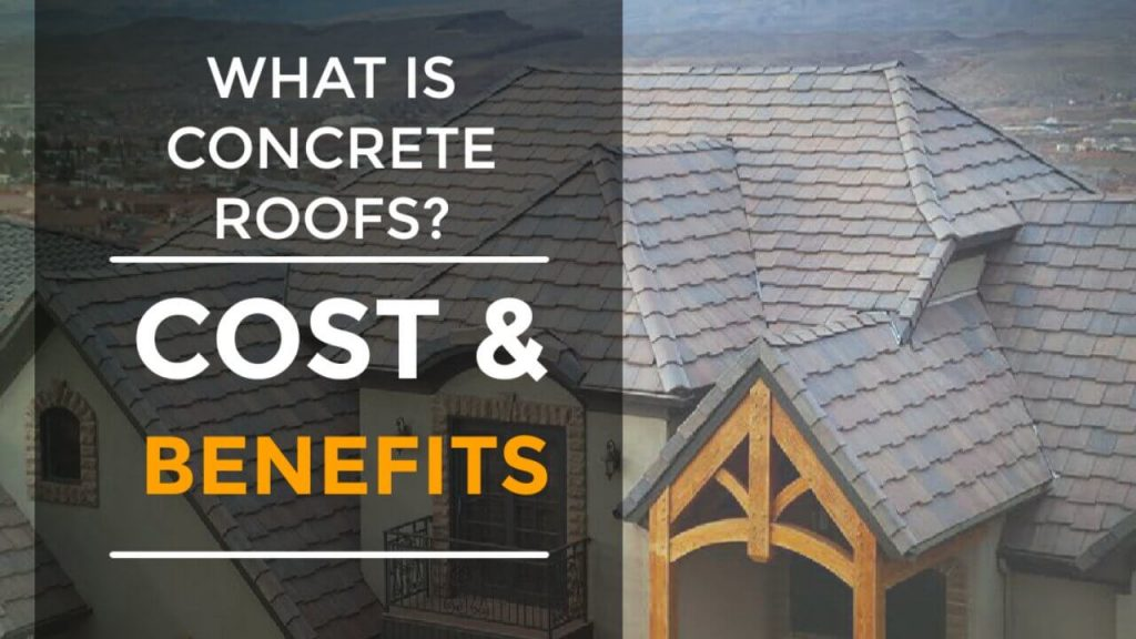 What is Concrete Roofs, Cost and Its Latest benefits of 2021