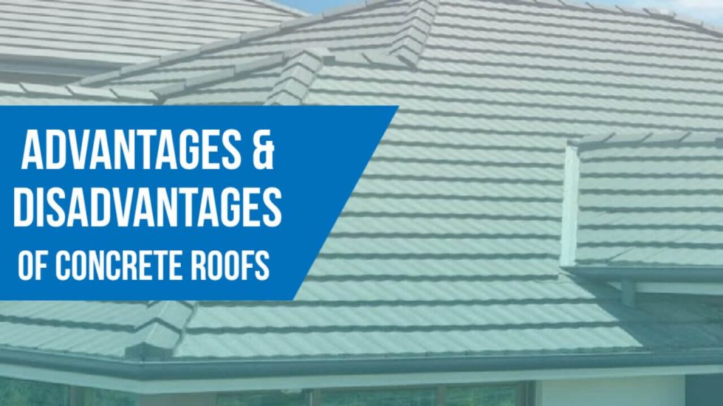 Concrete Roofs, Advantages or Benefits of Concrete Roofs Tiles