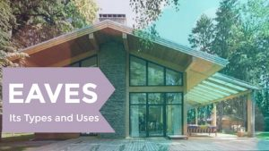 Latest Type of Eaves on a house, Uses and Its benefits of 2021