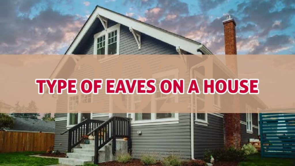Eaves, Eaves roofs, Type of Eaves, Eaves on a house