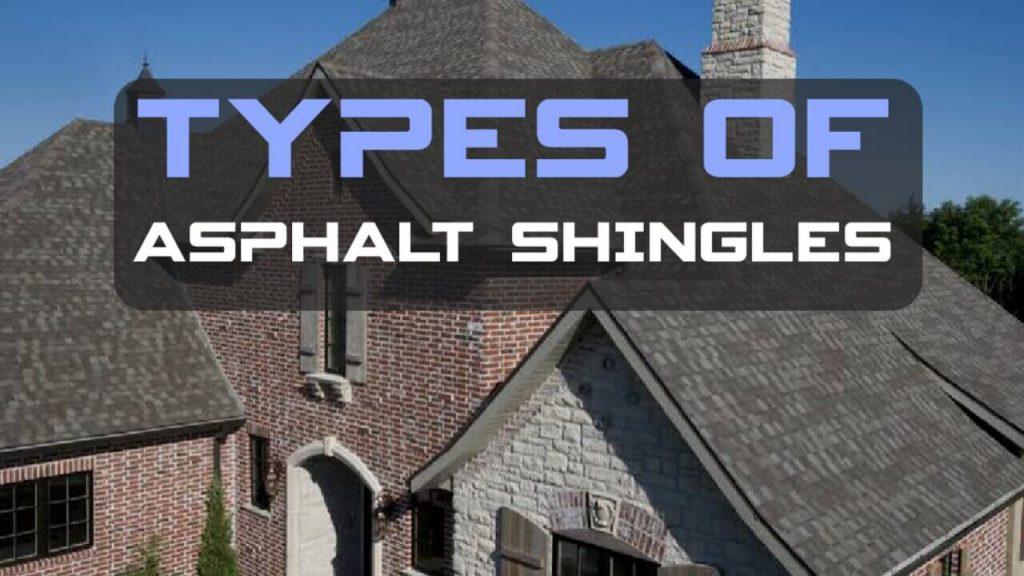 Asphalt Shingles, Type of Asphalt Shingles for Roofs, 3 Tab Asphalt Shingles,Dimensional Asphalt Shingles,Organic Asphlat Shingles,Fiberglass Asphalt Shingles