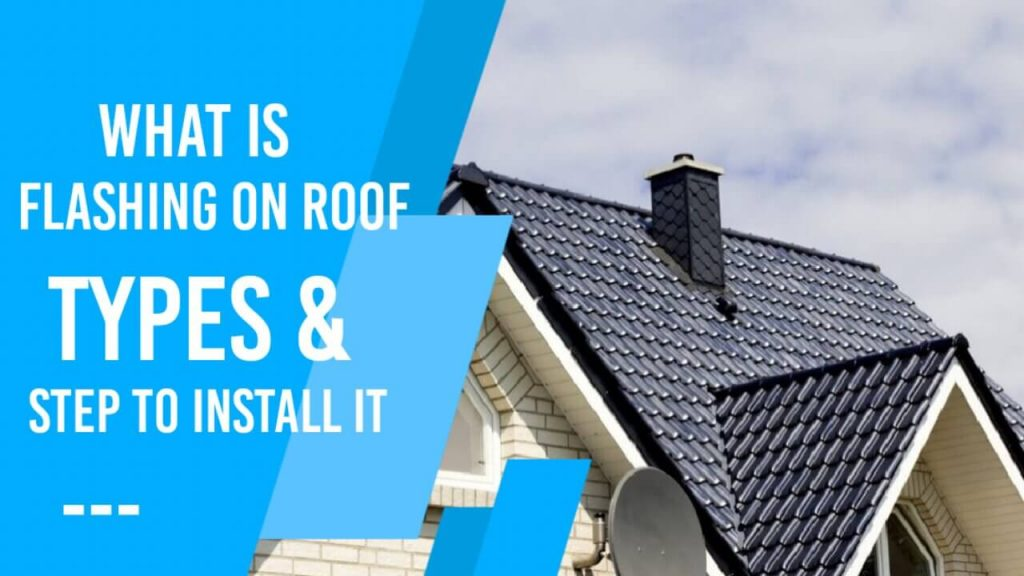 What is Flashing on Roof, Type and 10 Best Step to Install