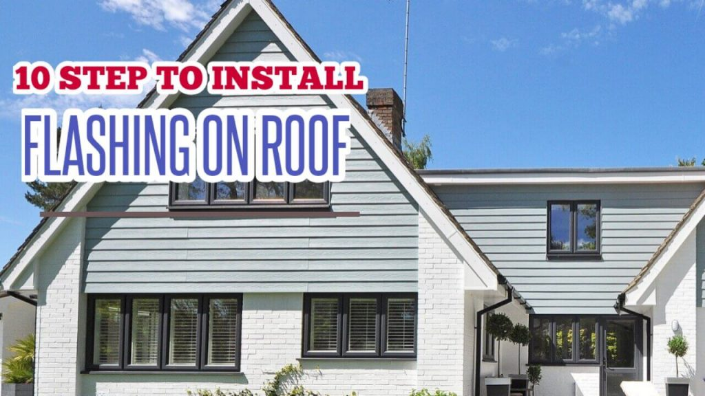 Flashing on Roof, Roof Flashing, How to Install Flashing on Roof, Step to install Roof Flashing