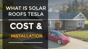 What is Solar Roofs Tesla and Best Cost of Solar Roof Tesla 2021