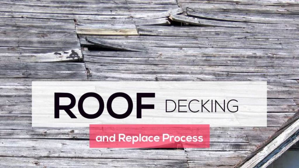 Roof Decking and Best Step to Replace Rotted Roof Decking 2021