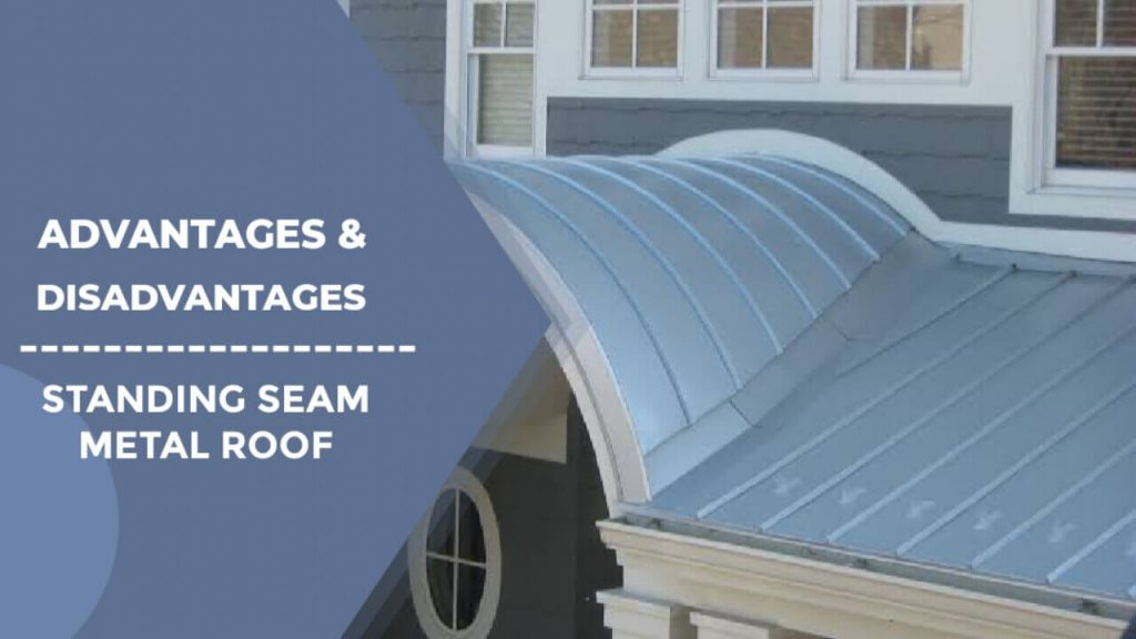 Advantages of Standing Seam Metal Roof, Disadvantages of Metal Roof,